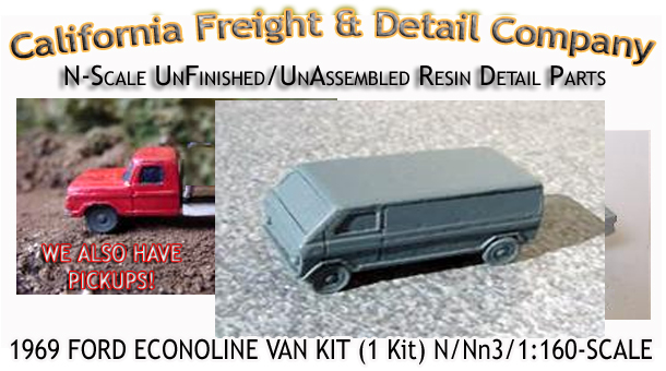 1969 FORD ECONOLINE VAN KIT (1 Kit) N/Nn3-Scale CAL FREIGHT & DETAIL CO