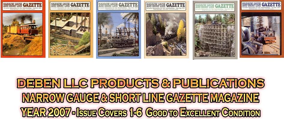 2007 Narrow Gauge & Short Line Gazette Magazine-Individual