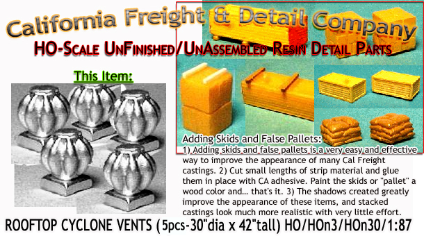 ROOFTOP CYCLONE VENTS (5pcs) HO/HOn3/HOn30-Scale CALIFORNIA FREIGHT & DETAILS
