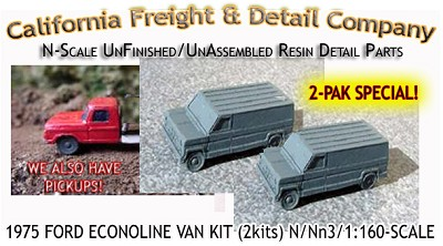 1975 FORD ECONOLINE VAN KIT (2Kits) N/Nn3-Scale CAL FREIGHT & DETAIL CO