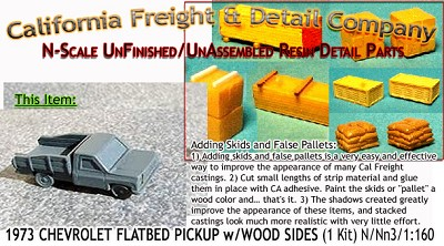 1973 CHEVY FLATBED PICKUP w/WOOD SIDES KIT (1 Kit) N/Nn3-Scale CAL FREIGHT