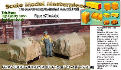 Canvas Covered Machinery/Pallet #2 (2pc) Scale Model Masterpieces HO/HOn3/HOn30