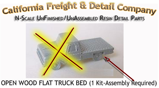 OPEN WOOD FLAT TRUCK BED (1 Kit) N/Nn3/1:160-Scale CAL FREIGHT