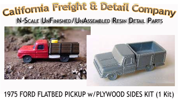 1975 FORD FLATBED PICKUP w/PLYWOOD SIDES KIT (1 Kit) N/Nn3-1;160 CAL FREIGHT