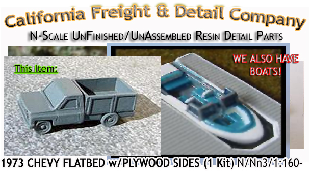 1973 CHEVY FLATBED PICKUP w/PLYWOOD SIDES KIT (1 Kit) N/Nn3-Scale CAL FREIGHT