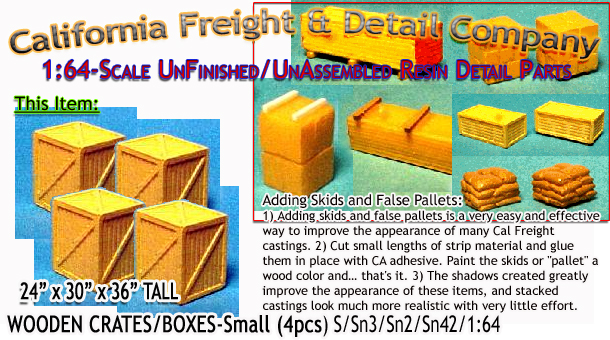 WOODEN CRATES/BOXES-Small (4pcs) S/Sn3/Sn2/1:64-Scale CAL FREIGHT & DETAIL Co