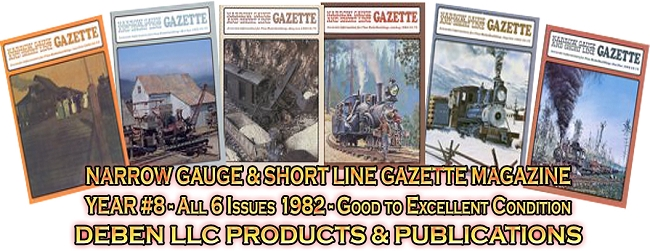 1982 Narrow Gauge & Short Line Gazette Magazine-Individual Issues