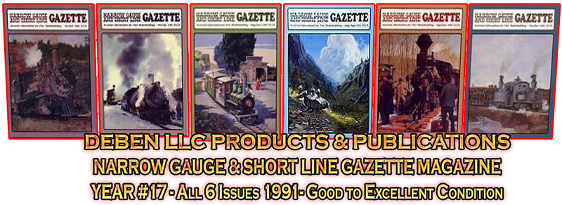 1991 Narrow Gauge & Short Line Gazette Magazine-Individual Issues