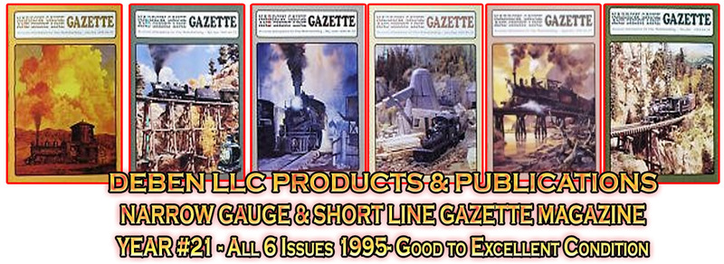 1995 Narrow Gauge & Short Line Gazette Magazine-Individual Issues