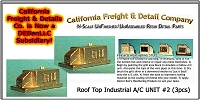 Roof Top Industrial A/C UNIT #2 (3pcs)  N/Nn3/1:160-Scale California Freight & Details