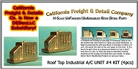 Roof Top Industrial A/C UNIT #4 KIT (4pcs) N/Nn3/1:160-Scale California Freight & Details Co