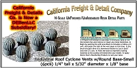 Industrial Roof Cyclone Vents w/Round Base-Small (6pcs) N/Nn3/1:160-Scale California Freight & Details Co
