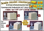 Commercial/Industrial A/C Units-LARGE (1pc) Scale Model Masterpieces S/Sn3/Sn2/1;64