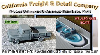 1961 FORD FLATBED PICKUP w/STRAIGHT SIDES KIT (1 Kit) N/Nn3-Scale CAL FREIGHT