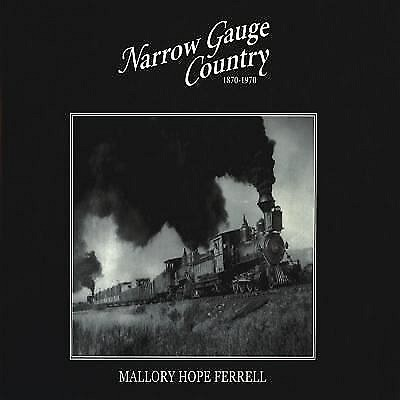 Narrow Gauge Country, 1870-1970 by Mallory Hope Ferrell Hard Cover Book-Like New