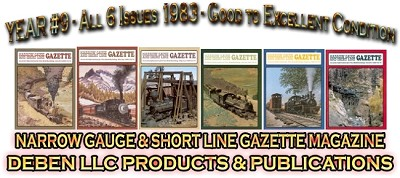1985 Narrow Gauge & Short Line Gazette Magazine-Individual Issues