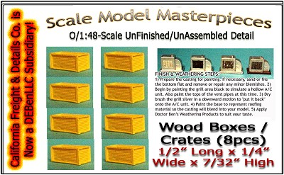 WOOD CRATES/BOXES (8pcs-Small) O/1:48 Scale Model Masterpieces O/On30/1:48